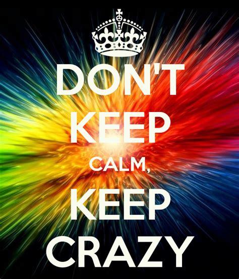dont  calm  crazy poster miranda  calm