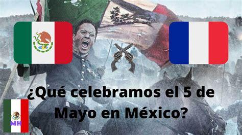 ¿Qué se conmemora el 5 de Mayo en México? - México ...