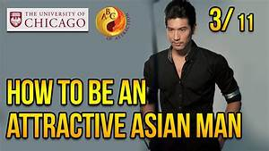 How to be an Attractive Asian Man at University of Chicago ...