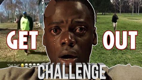 Get Out Memes - get out challenge compilation getoutchallenge running compilation youtube