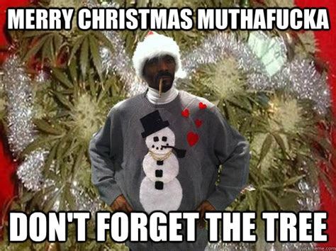 Merry Christmas Meme - gets over 200 000 karma trades it in for a 50lb bag of weed and this christmas sweater snoop