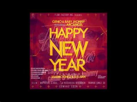 arcangel ft genio baby johnny happy new year prod by mambo kingz dj luian