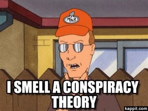 Conspiracy Theorist Meme - i smell a conspiracy theory
