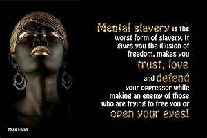 Mental slavery ... Black Slave Quotes