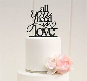all you need is love wedding cake topper or bridal shower With wedding shower cake toppers