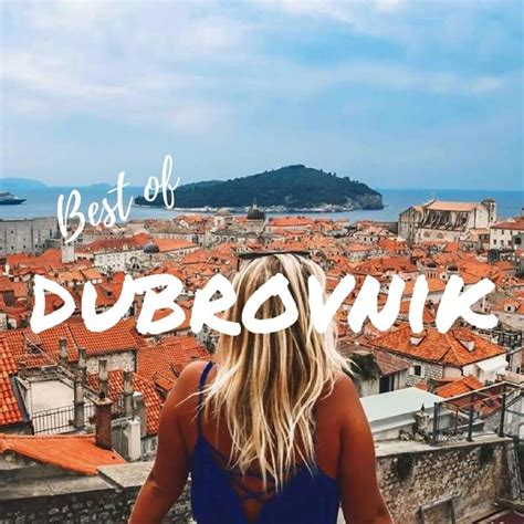 best of dubrovnik best of dubrovnik things to do places to see