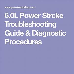 6 0l Power Stroke Troubleshooting Guide  U0026 Diagnostic