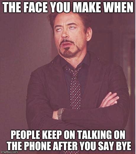 On The Phone Meme - face you make robert downey jr meme imgflip
