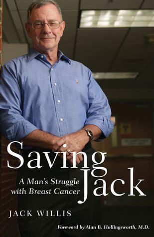 saving jack  mans struggle  breast cancer  jack