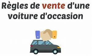 Demarche Cession Vehicule : vendre une voiture ou un v hicule d 39 occasion conditions et justificatifs ~ Gottalentnigeria.com Avis de Voitures