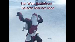 Galactic Marine Mod Star Wars Battlefront Youtube