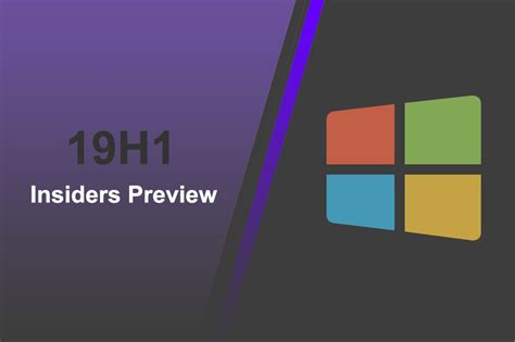 microsoft releases test build of windows 10 19h1 for insiders