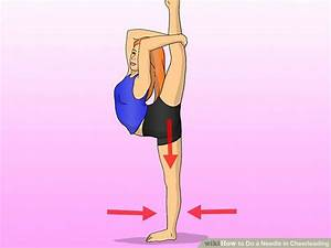 How to Do a Needle in Cheerleading (with Pictures) - wikiHow