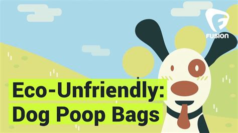 eco unfriendly dog poop bags youtube