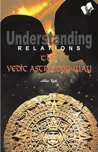 Read Understanding Relations The Vedic Astrology Way