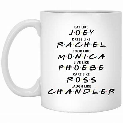 Eat Joey Rachel Cook Monica Mugs Friends