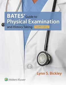 Bates Guide To Physical Examination 12th Edition  2017