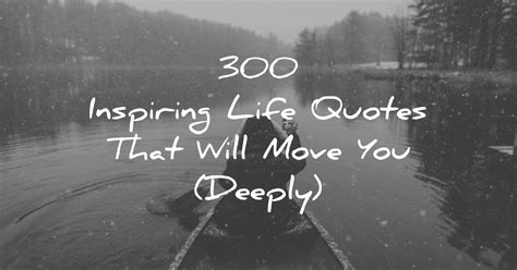 inspiring life quotes   move  deeply