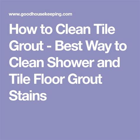 best way to clean tile shower best 25 clean tile grout ideas on what is