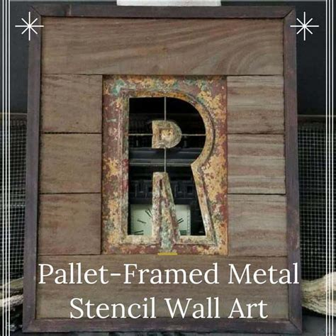 Pallet framed Stencil Turns Metal Into Wall Art! ? 1001