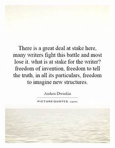 There is a great deal at stake here, many writers fight ...