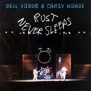 Neil Young Rust Never Sleeps « Classic Rock Review