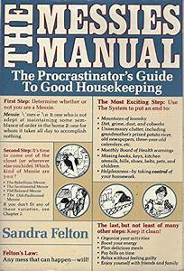 Messies Manual  Procratinator U0026 39 S Guide To Good Housefeeping