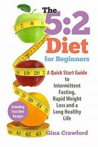 5 2 Diet For Beginners  A Quick Start Guide To By Gina