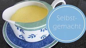 Hollandaise Selber Machen : sauce hollandaise ganz einfach selbst gemacht ohne geschmacksverst rker youtube ~ Frokenaadalensverden.com Haus und Dekorationen