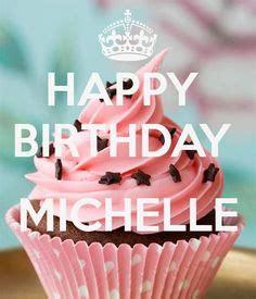 Más de 25 ideas increíbles sobre Happy birthday michelle