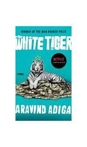 The White Tiger: A Novel - Aravind Adiga - Google Books