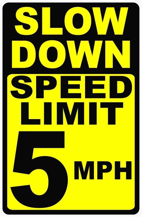 Slow Down Speed Limit 5 MPH Sign | Slow down, How to do ...