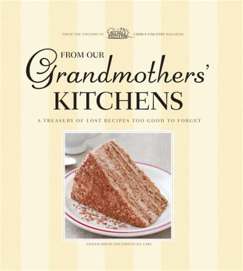 country kitchen magazine recipes from our grandmothers kitchens a treasury of recipes 6096