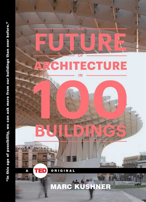 The Future of Architecture in 100 Buildings Book by Marc