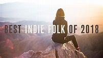 Best Indie Folk of 2018 - YouTube
