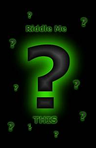 Riddle Me This... by Blackwidow121493 on DeviantArt