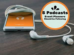5 Podcasts Event Planners Should be Following