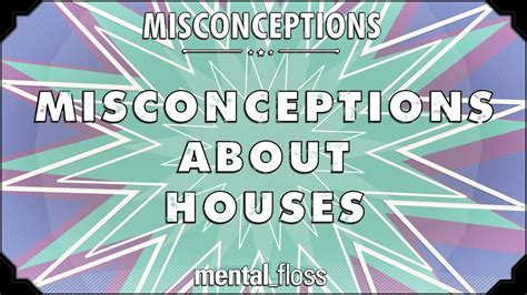 Misconceptions about Houses - mental_floss on YouTube (Ep ...