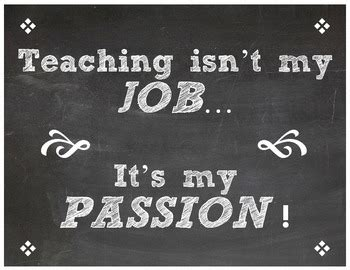 teacher quote teaching isnt  jobits  passion