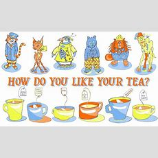 How Do You Like Your Tea?  Myf Draws Apparently