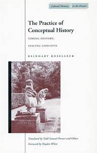The Practice Of Conceptual History  Timing History