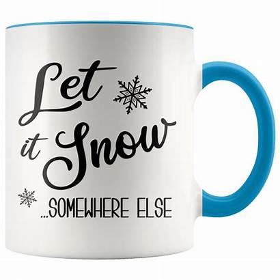 Funny Coffee Snow Mug Let Cup Sarcastic