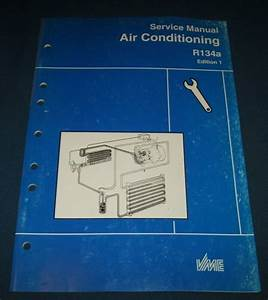 Volvo Vme Air Conditioning R134a Service Manual Book