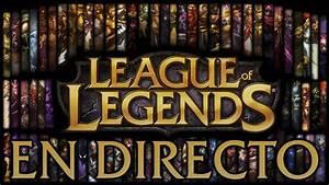 LEAGUE OF LEGENDS / LOL   EN DIRECTO CON SUBS   CUSTEM ...