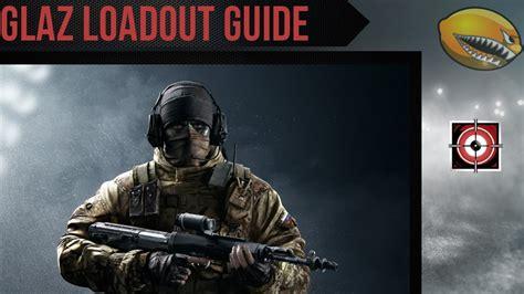 glaz loadout guide rainbow  siege gameplay