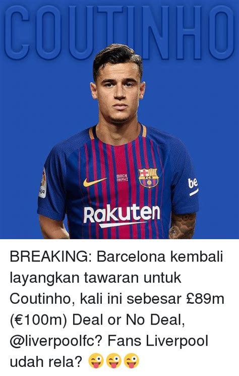 Deal Or No Deal Meme - ebcn aphi ba rakuten breaking barcelona kembali layangkan tawaran untuk coutinho kali ini