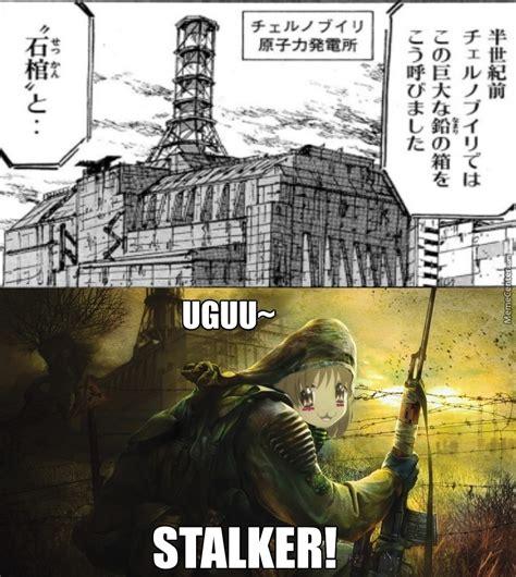 Stalker Game Memes - chernobyl in manga have the marked one gone kawaii by mephisto pheles meme center
