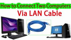 How To Connect Two Computers Via Lan Cable    Networking