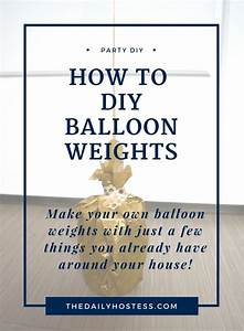 How to Make DIY Balloon Weights - The Daily Hostess