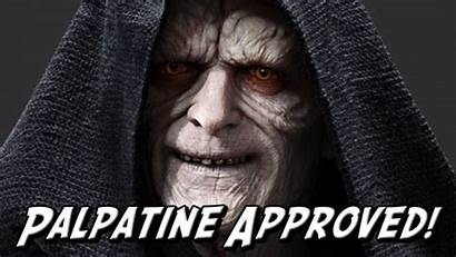 Palpatine Approved Lord Mysterious Works Yes Emperor